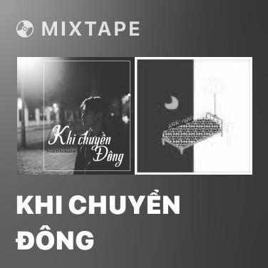 Mixtape Khi Chuyển Đông - Various Artists