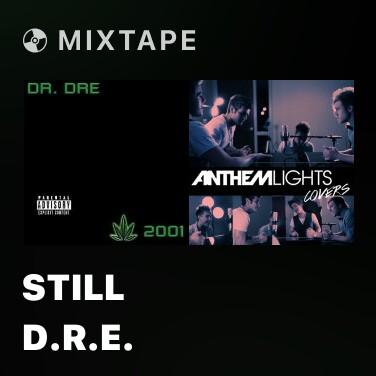 Mixtape Still D.R.E. - Various Artists