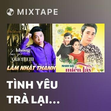 Mixtape Tình Yêu Trả Lại Trăng Sao - Various Artists