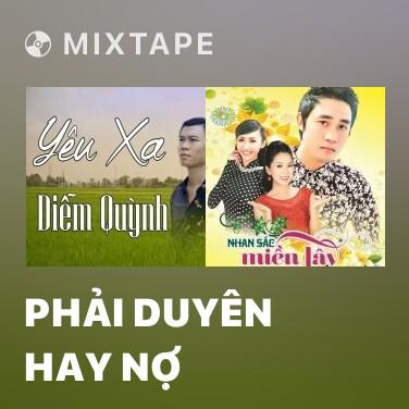 Mixtape Phải Duyên Hay Nợ - Various Artists