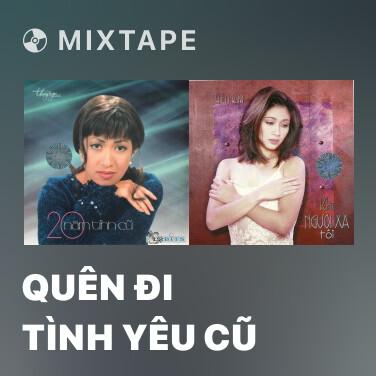 Mixtape Quên Đi Tình Yêu Cũ - Various Artists