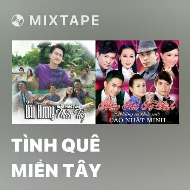 Mixtape Tình Quê Miền Tây - Various Artists