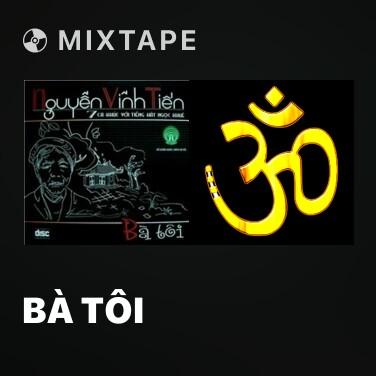 Mixtape Bà Tôi (Bonustrack) - Various Artists
