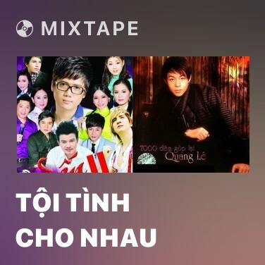 Mixtape Tội Tình Cho Nhau - Various Artists