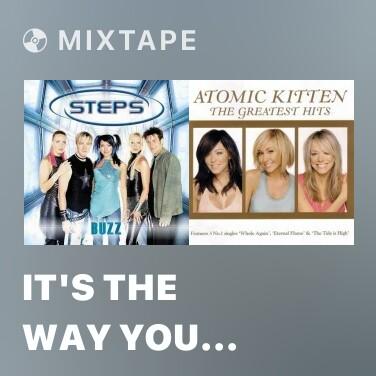 Mixtape It's The Way You Make Me Feel