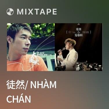 Mixtape 徒然/ Nhàm Chán - Various Artists