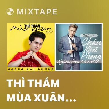 Mixtape Thì Thầm Mùa Xuân (Remix) - Various Artists
