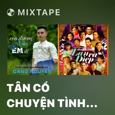 Radio Tân Cổ Chuyện Tình Lan Và Điệp - Various Artists
