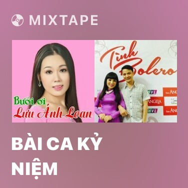 Mixtape Bài Ca Kỷ Niệm - Various Artists