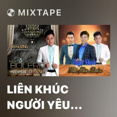 Mixtape Liên Khúc Người Yêu Cô Đơn - Tôi Không Cô Đơn - Various Artists