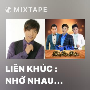 Mixtape Liên Khúc : Nhớ Nhau Hoài - Various Artists
