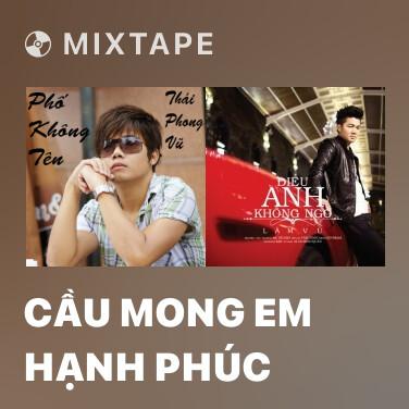 Radio Cầu Mong Em Hạnh Phúc - Various Artists