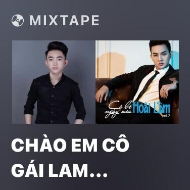 Mixtape Chào Em Cô Gái Lam Hồng - Various Artists