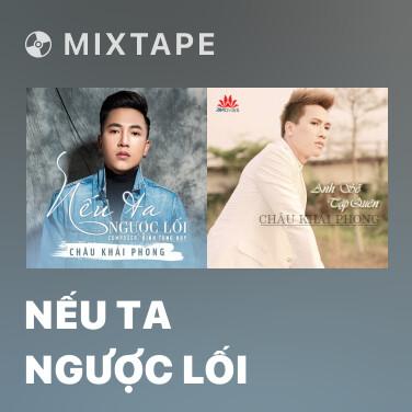 Mixtape Nếu Ta Ngược Lối - Various Artists