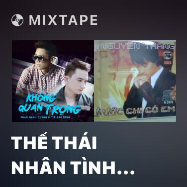 Radio Thế Thái Nhân Tình (Beat) -