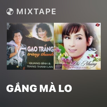 Mixtape Gắng Mà Lo - Various Artists