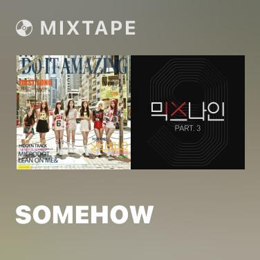 Mixtape Somehow - Various Artists