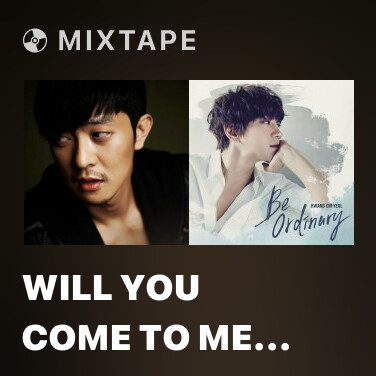 Mixtape Will You Come to Me (Sad Love Story OST)