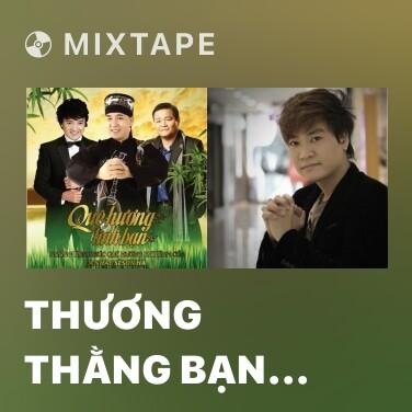 Mixtape Thương Thằng Bạn Nghèo - Various Artists