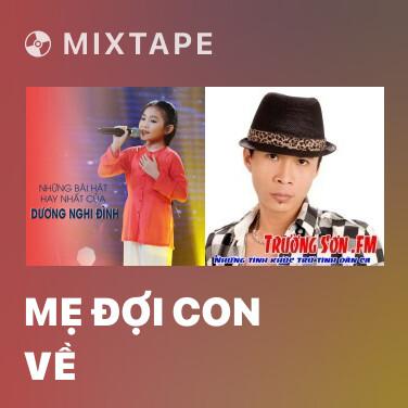 Mixtape Mẹ Đợi Con Về - Various Artists