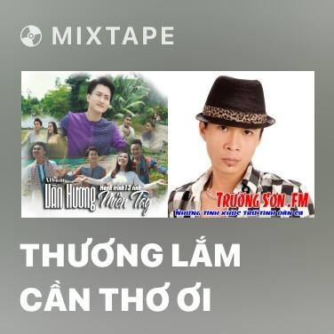 Mixtape Thương Lắm Cần Thơ Ơi - Various Artists