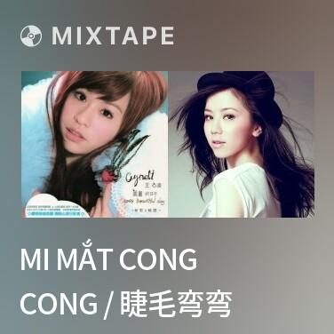 Mixtape Mi Mắt Cong Cong / 睫毛弯弯 - Various Artists