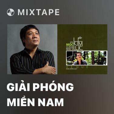 Mixtape Giải Phóng Miền Nam - Various Artists