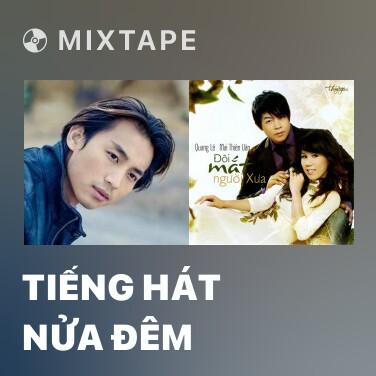 Mixtape Tiếng Hát Nửa Đêm - Various Artists