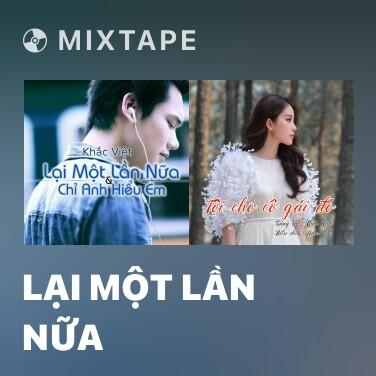 Mixtape Lại Một Lần Nữa - Various Artists
