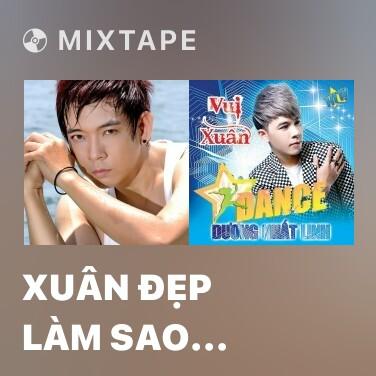Radio Xuân Đẹp Làm Sao (Dance Version) - Various Artists
