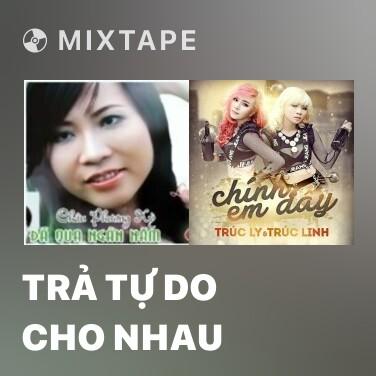 Radio Trả Tự Do Cho Nhau - Various Artists