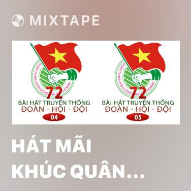 Mixtape Hát Mãi Khúc Quân Hành - Various Artists