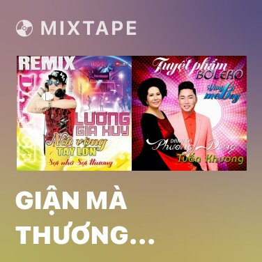 Mixtape Giận Mà Thương (Remix) - Various Artists