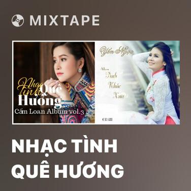 Mixtape Nhạc Tình Quê Hương - Various Artists