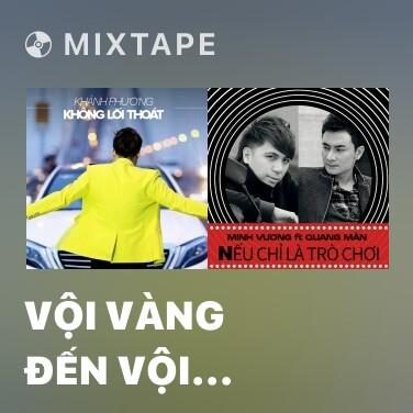 Radio Vội Vàng Đến Vội Vàng Đi - Various Artists