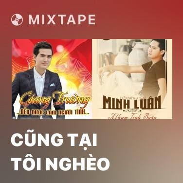 Radio Cũng Tại Tôi Nghèo - Various Artists