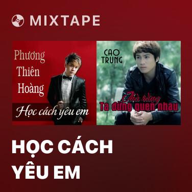 Mixtape Học Cách Yêu Em - Various Artists
