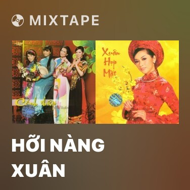 Mixtape Hỡi Nàng Xuân - Various Artists