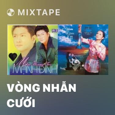 Mixtape Vòng Nhẫn Cưới - Various Artists