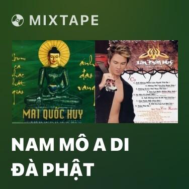 Mixtape Nam Mô A Di Đà Phật - Various Artists