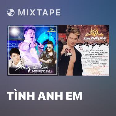 Mixtape Tình Anh Em - Various Artists