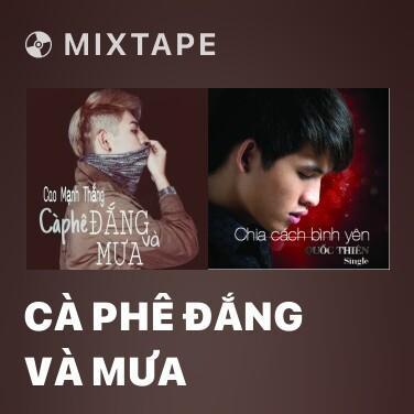 Mixtape Cà Phê Đắng Và Mưa - Various Artists