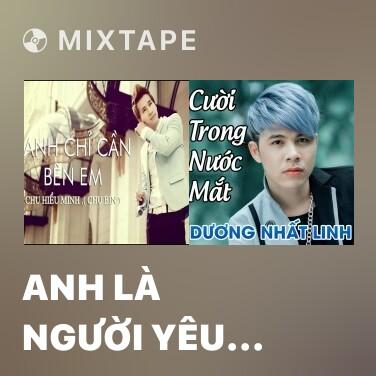 Mixtape Anh Là Người Yêu Em Nhất - Various Artists