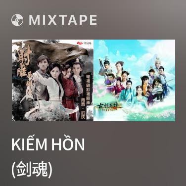 Radio Kiếm Hồn (剑魂) - Various Artists