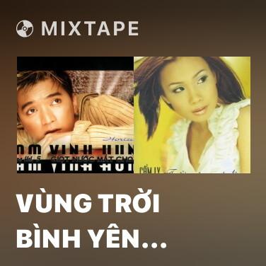 Mixtape Vùng Trời Bình Yên (Remix) - Various Artists