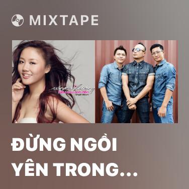 Mixtape Đừng Ngồi Yên Trong Góc Tối - Various Artists