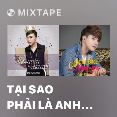Radio Tại Sao Phải Là Anh (Remix) - Various Artists