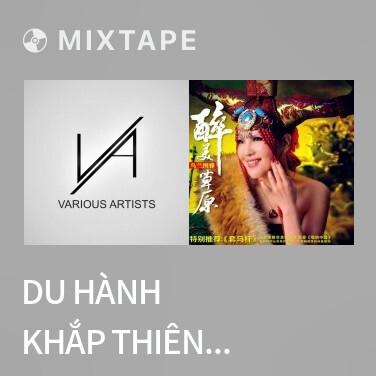 Radio Du Hành Khắp Thiên Hạ / 共伴闯天涯 - Various Artists