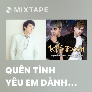Radio Quên Tình Yêu Em Dành Cho Anh (Quên Cảm Giác Yêu) - Various Artists