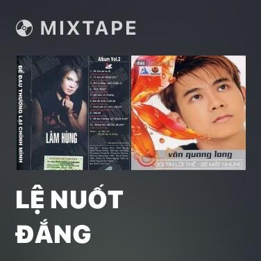 Mixtape Lệ Nuốt Đắng - Various Artists
